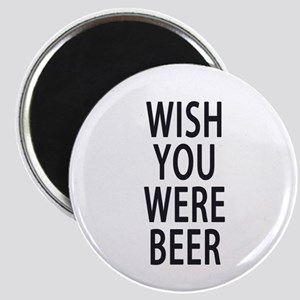 Wish You Were Beer Magnets