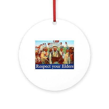 RESPECT YOUR ELDERS Ornament (Round)
