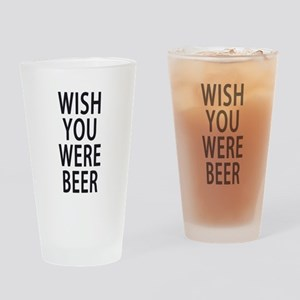Wish You Were Beer Drinking Glass