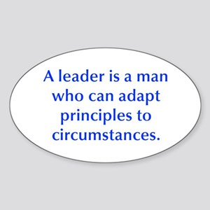 A leader is a man who can adapt principles to circ