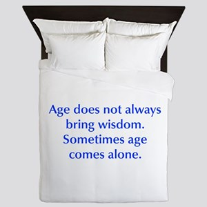 Age does not always bring wisdom Sometimes age com