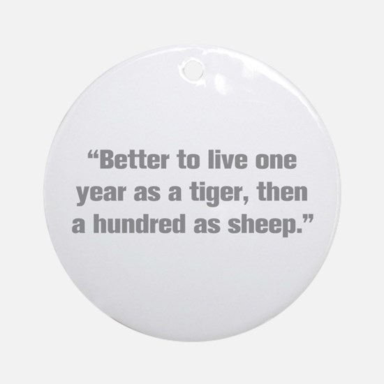 Better to live one year as a tiger then a hundred