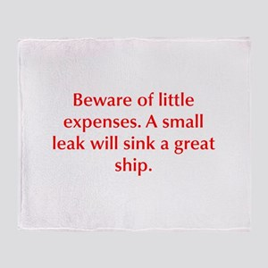 Beware of little expenses A small leak will sink a