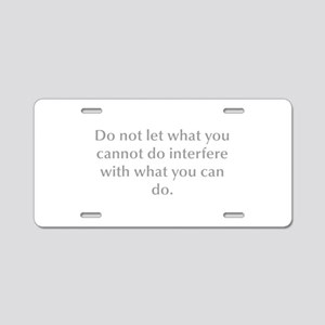 Do not let what you cannot do interfere with what