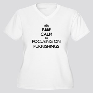 Keep Calm by focusing on Furnish Plus Size T-Shirt