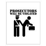 Prosecutors will be Violated Small Poster