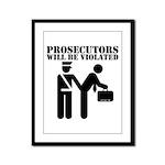 Prosecutors will be Violated Framed Panel Print