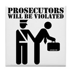 Prosecutors will be Violated Tile Coaster