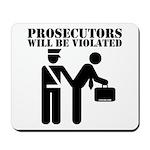 Prosecutors will be Violated Mousepad