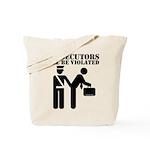 Prosecutors will be Violated Tote Bag
