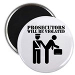 Prosecutors will be Violated Magnet
