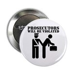 Prosecutors will be Violated Button