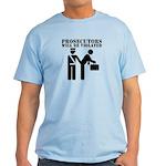 Prosecutors will be Violated Light T-Shirt