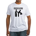 Prosecutors will be Violated Fitted T-Shirt
