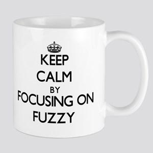Keep Calm by focusing on Fuzzy Mugs