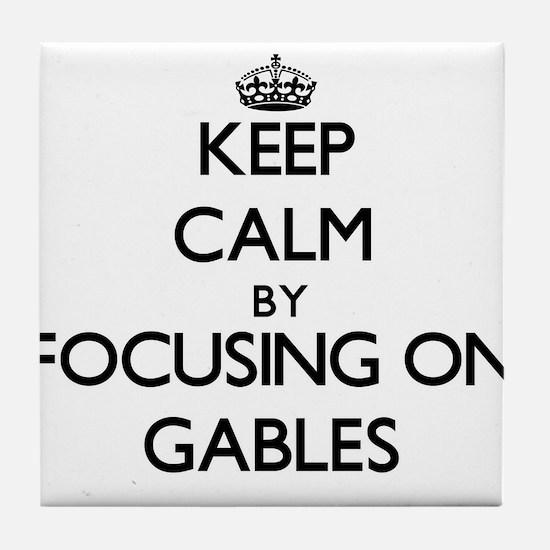 Keep Calm by focusing on Gables Tile Coaster