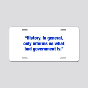History in general only informs us what bad govern