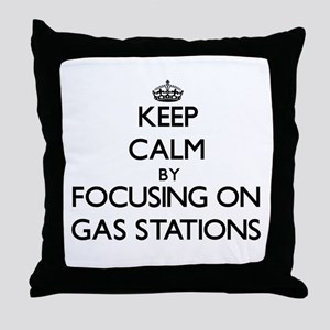 Keep Calm by focusing on Gas Stations Throw Pillow