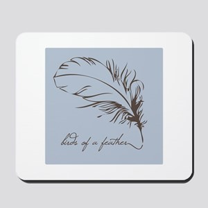 Birds Of A Feather Mousepad