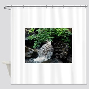 Surely Goodness & Mercy Shower Curtain