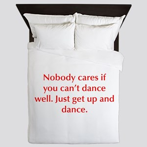 Nobody cares if you can t dance well Just get up a