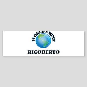 World's Best Rigoberto Bumper Sticker