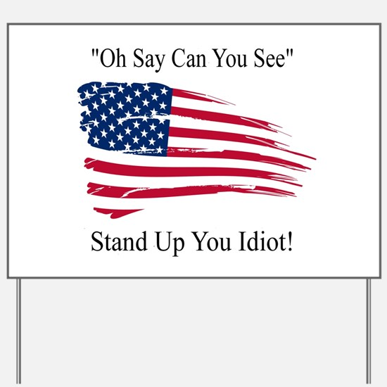 Oh Say Can You See Flag Yard Sign
