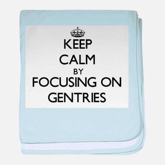 Keep Calm by focusing on Gentries baby blanket