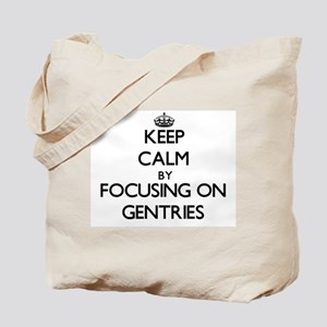 Keep Calm by focusing on Gentries Tote Bag