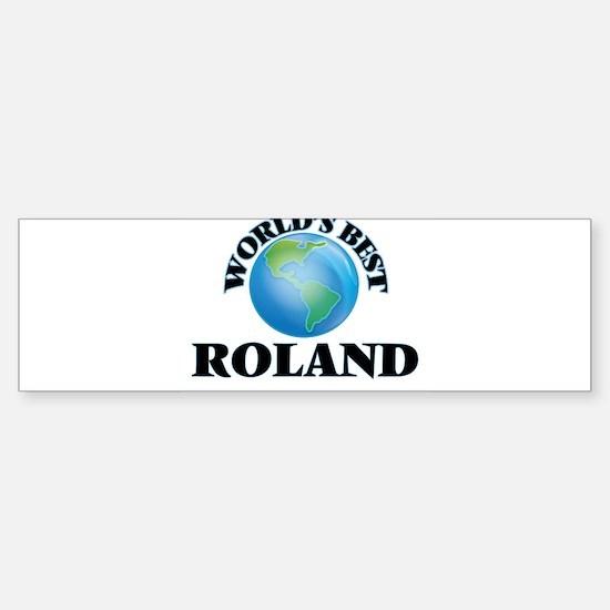 World's Best Roland Bumper Bumper Bumper Sticker