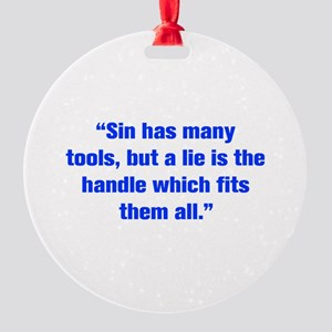 Sin has many tools but a lie is the handle which f
