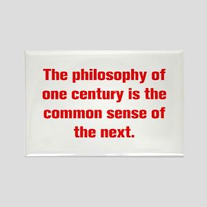 The philosophy of one century is the common sense
