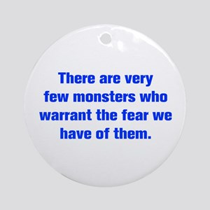 There are very few monsters who warrant the fear w