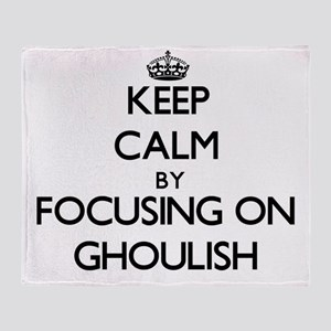 Keep Calm by focusing on Ghoulish Throw Blanket