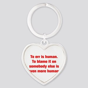 To err is human To blame it on somebody else is ev