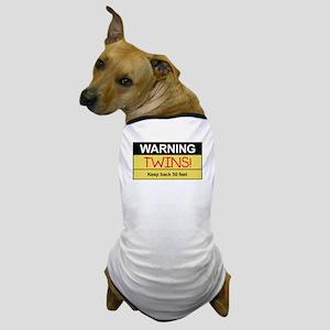 Warning: Twins - Dog T-Shirt