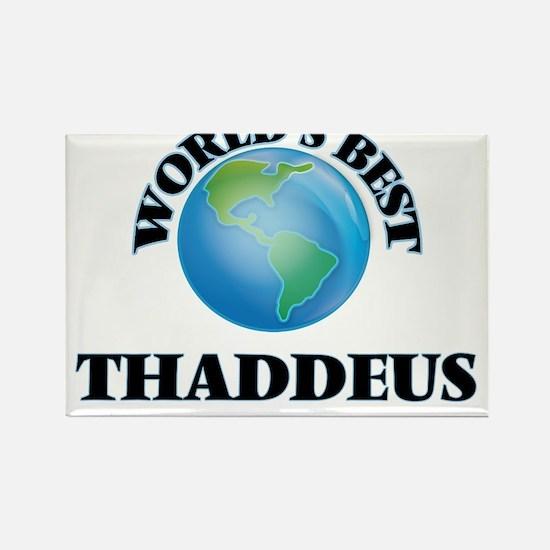 World's Best Thaddeus Magnets