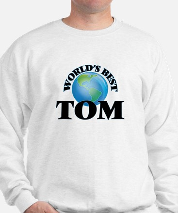 World's Best Tom Sweatshirt