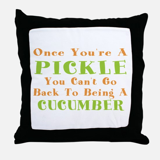 Once You're A Pickle, Cucumber Throw Pillow
