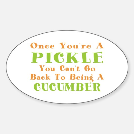 Once You're A Pickle, Cucumber Oval Decal