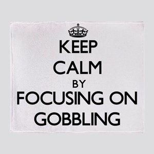 Keep Calm by focusing on Gobbling Throw Blanket