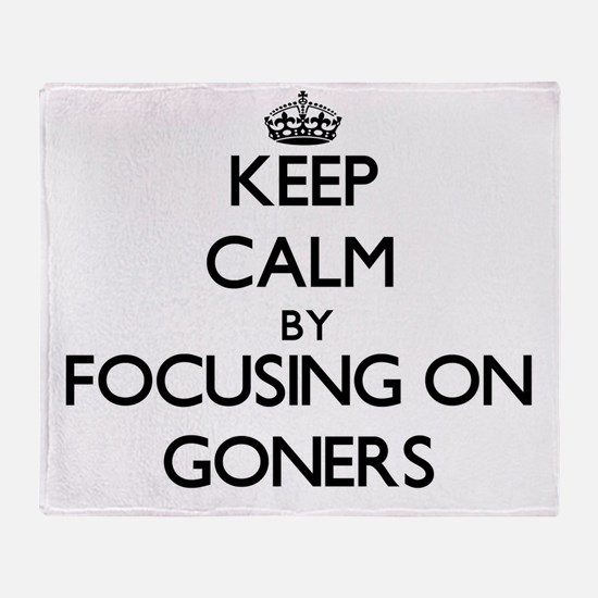 Keep Calm by focusing on Goners Throw Blanket