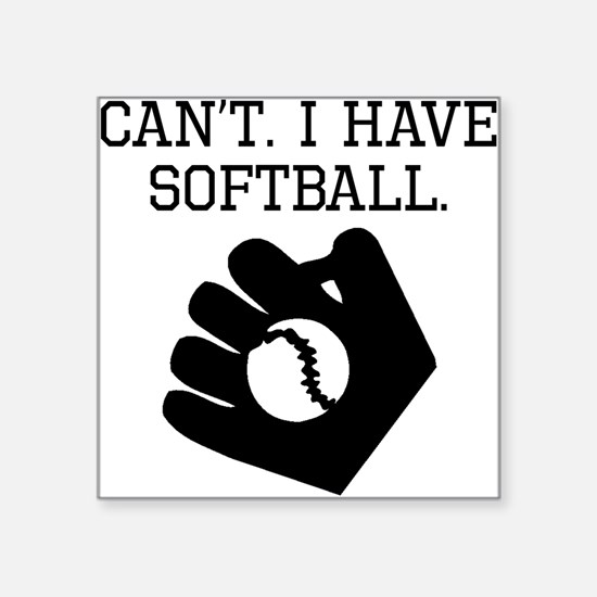 Cant I Have Softball Sticker