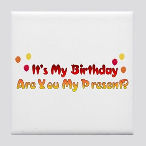 Are You My Birthday Present Tile Coaster