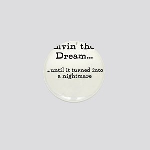 Livin' The Dream Mini Button