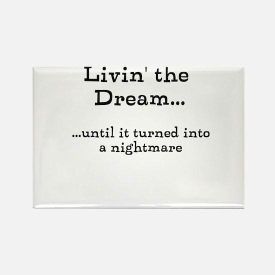 Livin' The Dream Magnets