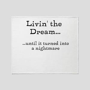 Livin' The Dream Throw Blanket