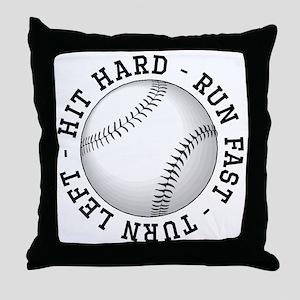 Hit Hard Run Fast Turn Left Throw Pillow