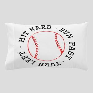 Hit Hard Run Fast Turn Left Pillow Case