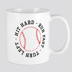 Hit Hard Run Fast Turn Left Mugs